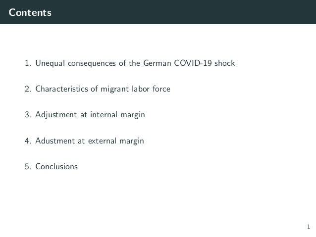 Contents 1. Unequal consequences of the German COVID-19 shock 2. Characteristics of migrant labor force 3. Adjustment at i...