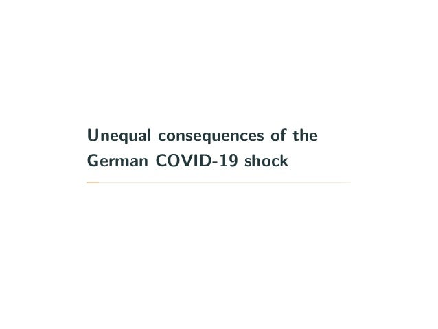 Unequal consequences of the German COVID-19 shock