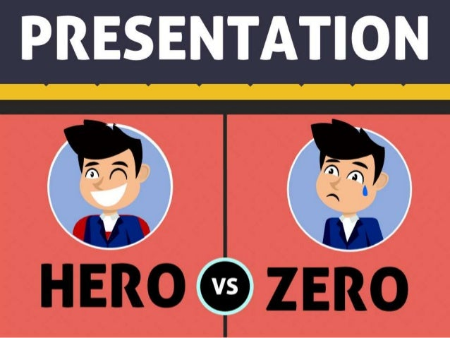 Presentation Hero vs. Zero