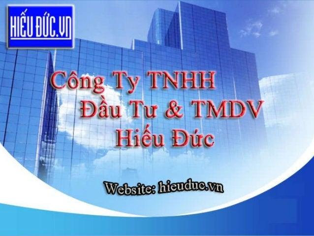 www.hieuduc.vn Hieu Duc CompanyNội DungGiới thiệu tổng quan.ISản phẩm chính.IIDịch vụ.IIICông trình tiêu biểu.IV