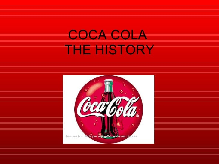 the history and the marketing strategies of the coca cola company But what is there in the coca cola's brand history  key elements of its success could be based on its branding strategies  the company's strategic marketing.