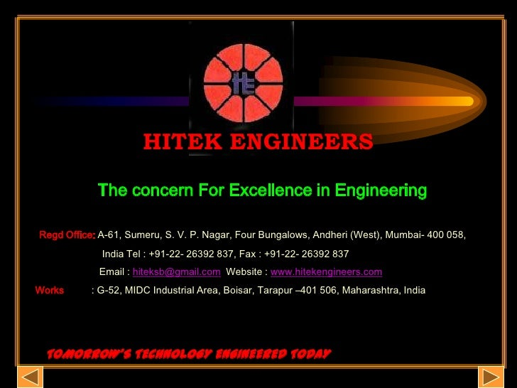 HITEK ENGINEERS<br />The concern For Excellence in Engineering<br />Regd Office: A-61, Sumeru, S. V. P. Nagar, Four Bungal...