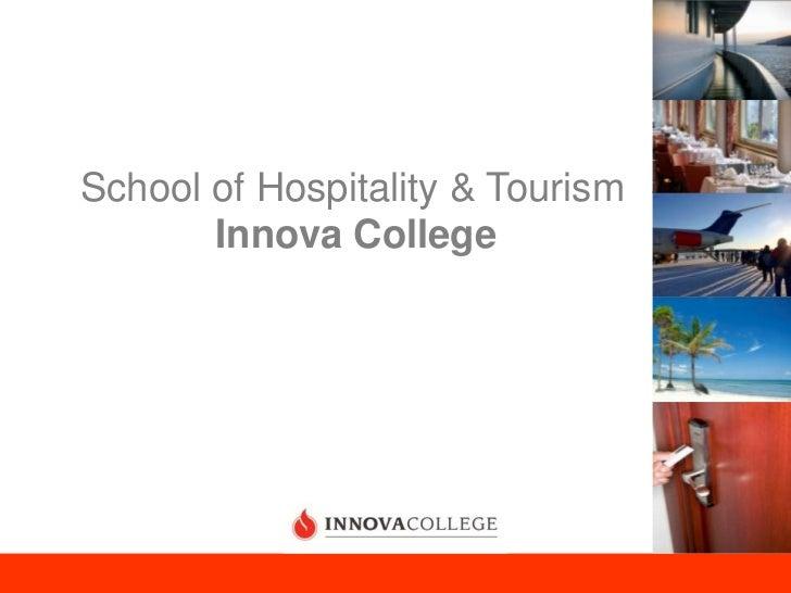 School of Hospitality & Tourism<br />Innova College<br />