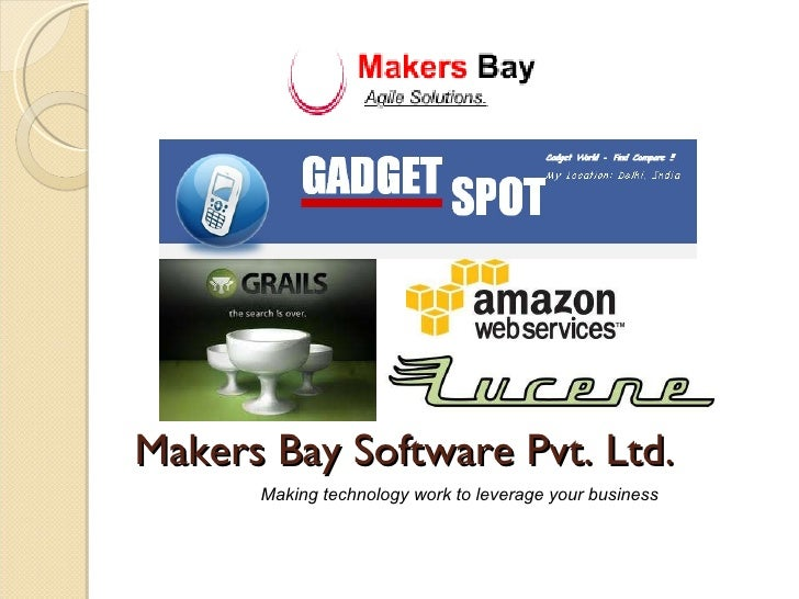 Makers Bay Software Pvt. Ltd. Making technology work to leverage your business