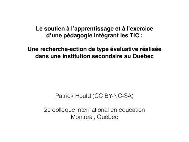 Le soutien à l'apprentissage et à l'exercice  d'une pédagogie intégrant les TIC: Une recherche-action de type évaluative...