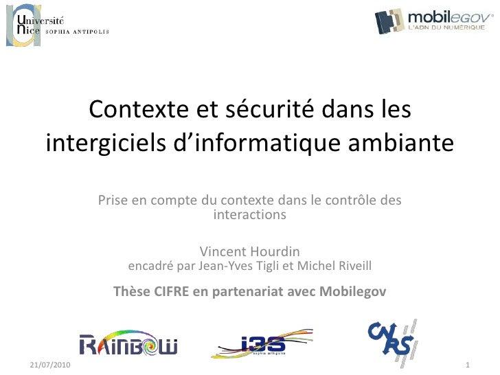 Contexte et sécurité dans les intergiciels d'informatique ambiante<br />Prise en compte du contexte dans le contrôle des i...
