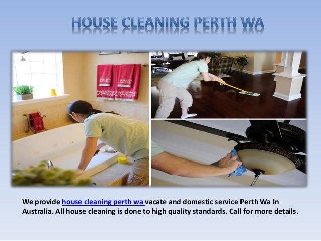 we provide house cleaning perth wa vacate and domestic service perth wa in australia