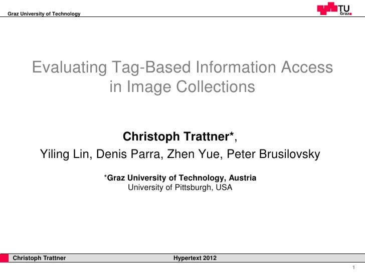 Graz University of Technology         Evaluating Tag-Based Information Access                   in Image Collections      ...