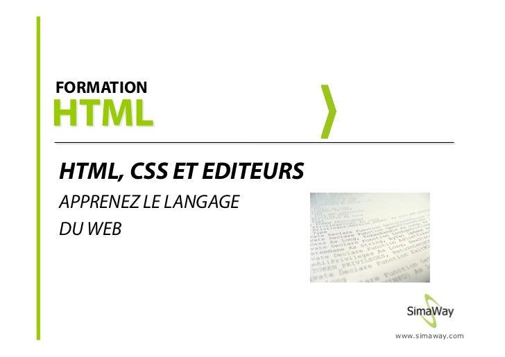 FORMATION     HTML, CSS ET EDITEURS APPRENEZ LE LANGAGE DU WEB                             www.simaway.com