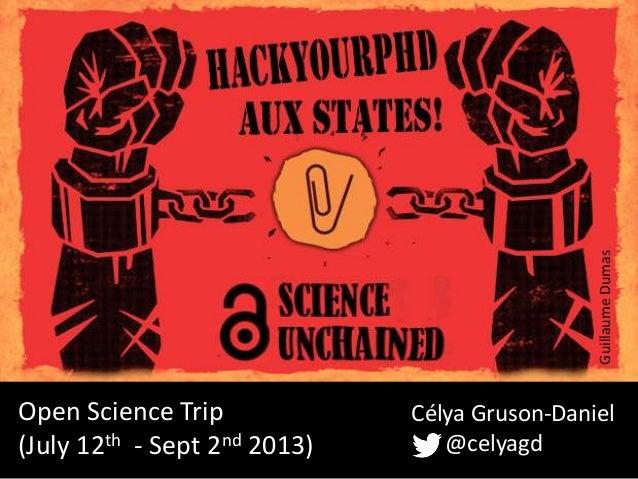 Open Science Trip (July 12th - Sept 2nd 2013) Célya Gruson-Daniel @celyagd GuillaumeDumas