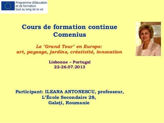 """Cours de formation continue Comenius Le """"Grand Tour"""" en Europe: art, paysage, jardins, créativité, innovation Lisbonne – P..."""