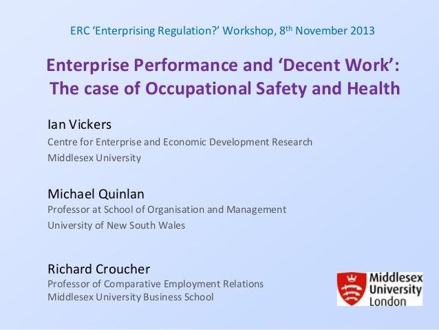 ERC 'Enterprising Regulation?' Workshop, 8th November 2013 Enterprise Performance and 'Decent Work': The case of Occupatio...