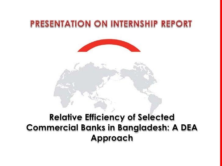 Relative Efficiency of SelectedCommercial Banks in Bangladesh: A DEA              Approach