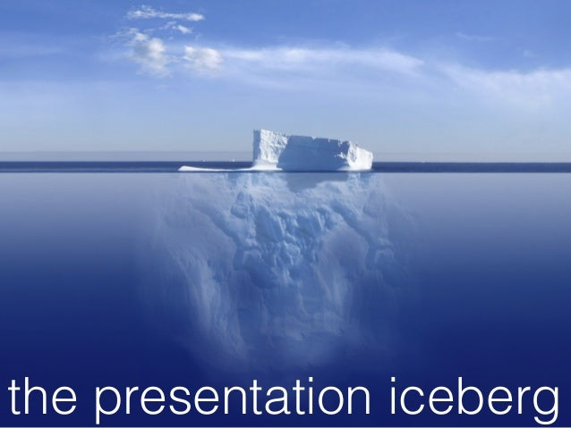 the presentation iceberg