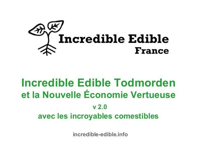 Incredible Edible Todmorden et la Nouvelle Économie Vertueuse v 2.0 avec les incroyables comestibles incredible-edible.info
