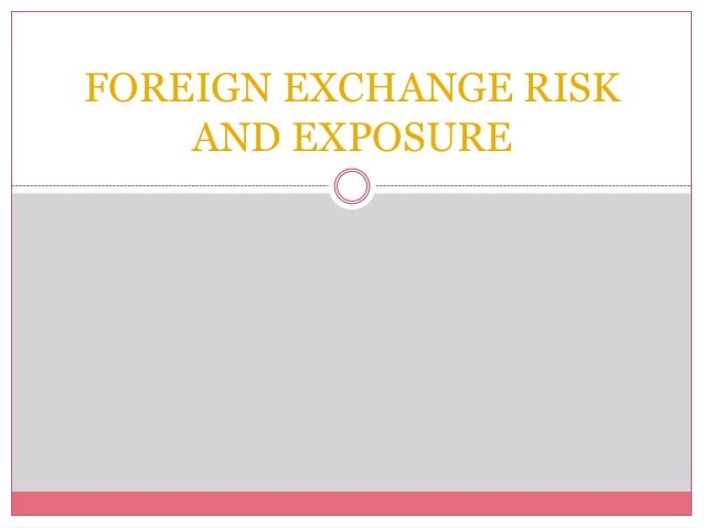 foreign exchange rate risk managment Exchange rate exposure and exchange rate risk management: the firms' foreign exchange rate risk management but also on the firms' choice of invoicing.