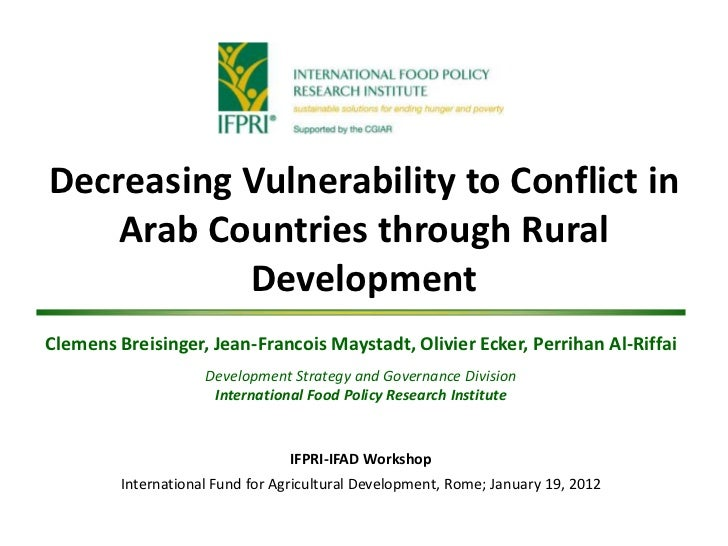 Decreasing Vulnerability to Conflict in    Arab Countries through Rural           DevelopmentClemens Breisinger, Jean-Fran...
