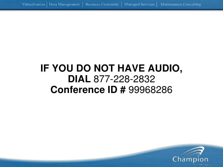 IF YOU DO NOT HAVE AUDIO, DIAL 877-228-2832Conference ID # 99968286<br />