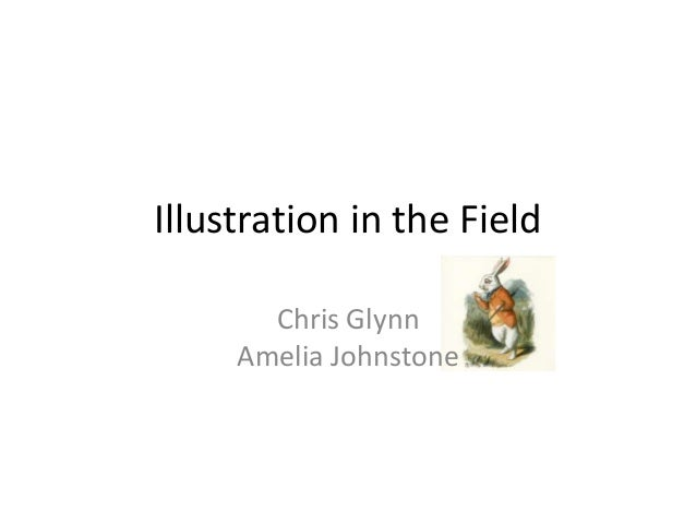 Illustration in the Field       Chris Glynn     Amelia Johnstone