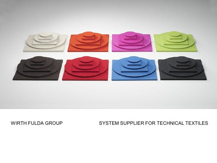 WIRTH FULDA GROUP   SYSTEM SUPPLIER FOR TECHNICAL TEXTILES