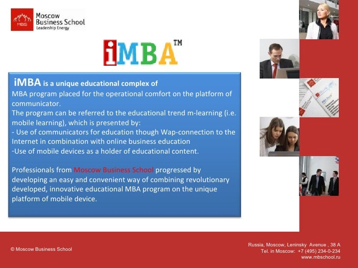 iMBA is a unique educational complex of MBA program placed for the operational comfort on the platform of communicator. Th...
