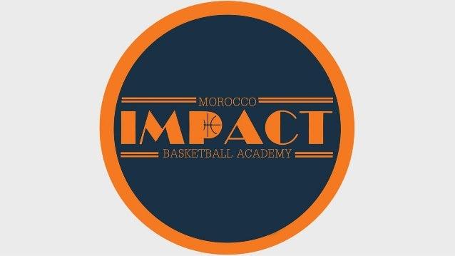 Morocco Impact Basketball Academy est un opérateur du domaine du sport qui à pour but le développement de joueur de Basket...