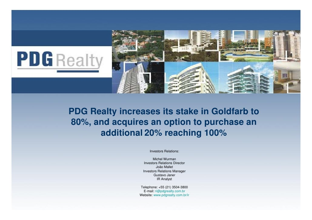 PDG Realty increases its stake in Goldfarb to 80%, and acquires an option to purchase an       additional 20% reaching 100...