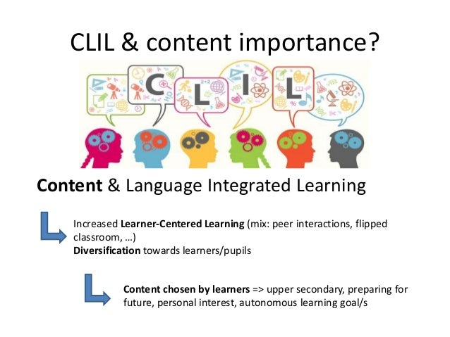 content and language integrated learning A practical clil (content and language integrated learning) methodology course for teachers and lecturers working through english in higher education (he) during the course, you develop and improve your understanding, expertise and skills related to clil in higher education.