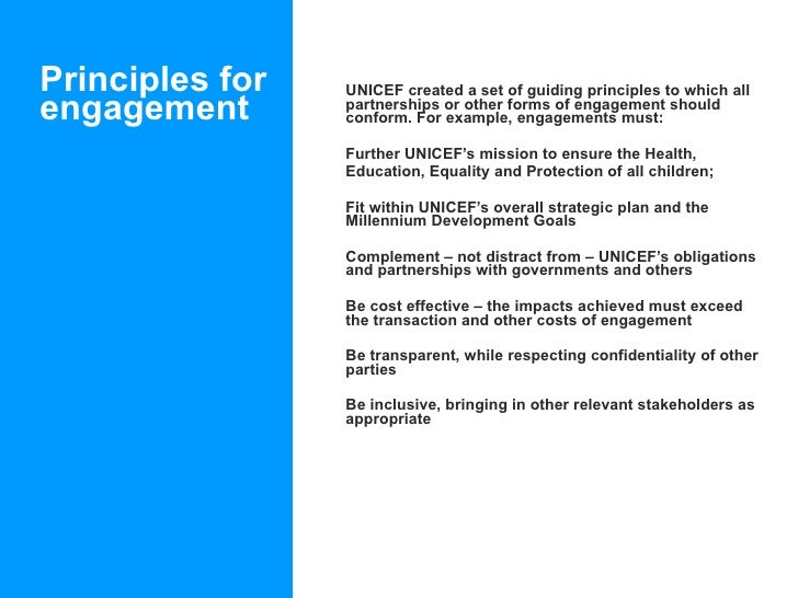 Principles for engagement <ul><li>UNICEF created a set of guiding principles to which all partnerships or other forms of e...