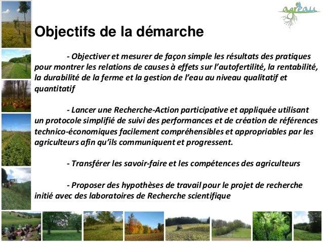 Objectifs de la démarche - Objectiver et mesurer de façon simple les résultats des pratiques pour montrer les relations de...