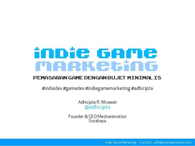 MARKETING PemasarangamedenganbujetminimALIS #indiedev #gamedev #indiegamemarketing #adhicipta Adhicipta R. Wirawan @adhici...