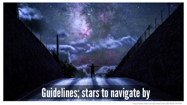 Guidelines; stars to navigate by http://www.flickr.com/photos/anieto2k/9255191990/