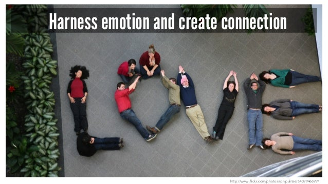 Harness emotion and create connection http://www.flickr.com/photos/schipulites/5407946699/