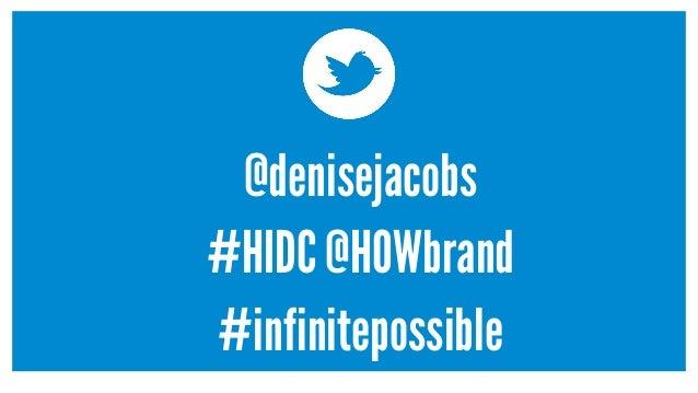 @denisejacobs #HIDC @HOWbrand #infinitepossible