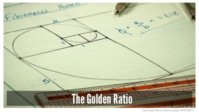 The Golden Ratio https://www.flickr.com/photos/gdvan/14910785913