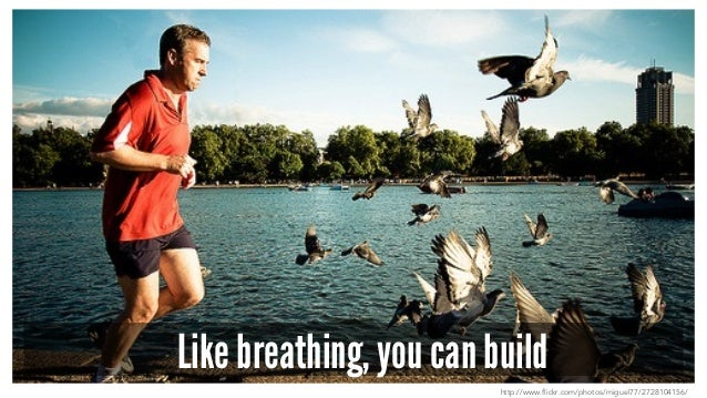 Like breathing, you can build http://www.flickr.com/photos/miguel77/2728104156/