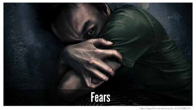 Fears https://www.flickr.com/photos/tom_lin/3193080175/