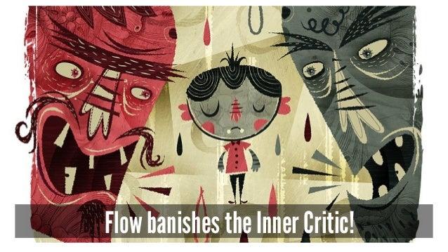 Flow banishes the Inner Critic!