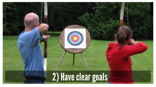 2) Have clear goals