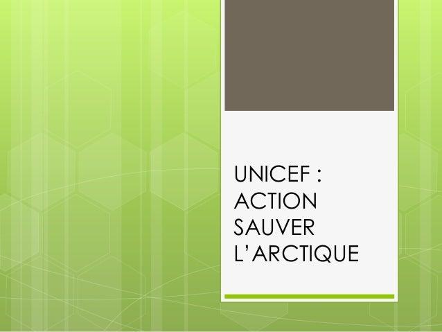 UNICEF : ACTION SAUVER L'ARCTIQUE