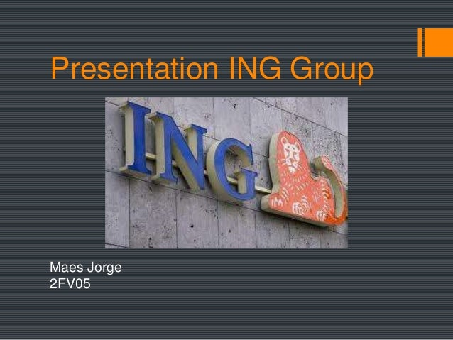 Presentation ING GroupMaes Jorge2FV05