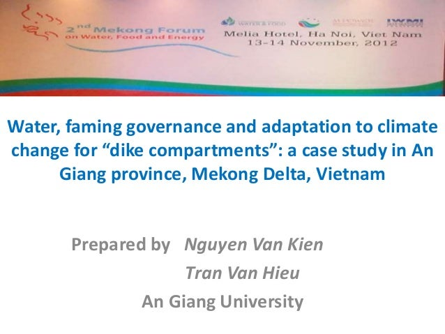 "Water, faming governance and adaptation to climatechange for ""dike compartments"": a case study in An      Giang province, ..."