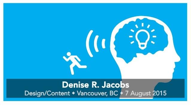 Denise R. Jacobs Design/Content  Vancouver, BC  7 August 2015