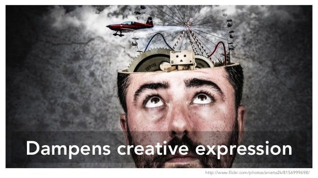 Dampens creative expression http://www.flickr.com/photos/anieto2k/8156999698/