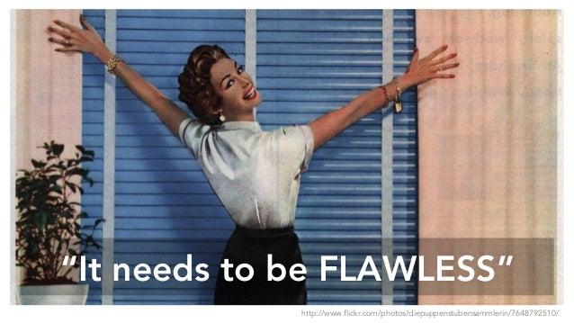 """It needs to be FLAWLESS"" http://www.flickr.com/photos/diepuppenstubensammlerin/7648792510/"