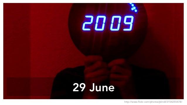 29 June http://www.flickr.com/photos/jblndl/3154255478/