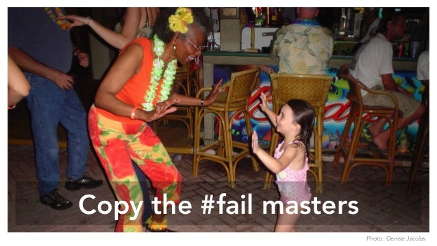 Copy the #fail masters Photo: Denise Jacobs