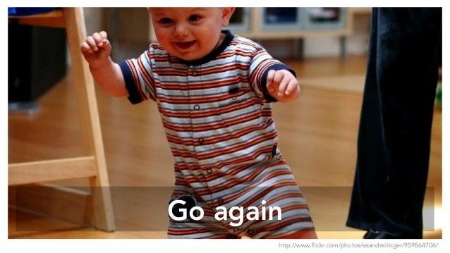Go again http://www.flickr.com/photos/seandreilinger/959864706/