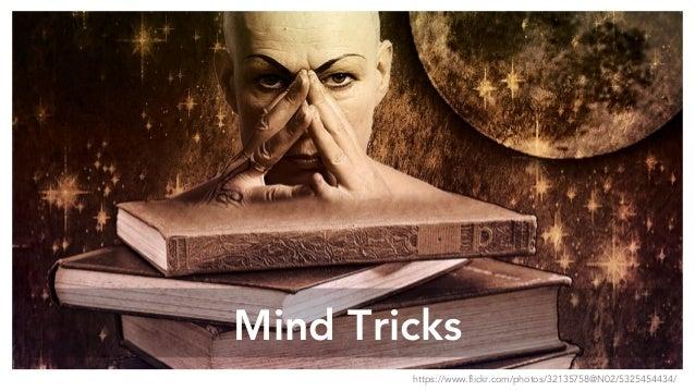 Mind Tricks https://www.flickr.com/photos/32135758@N02/5325454434/