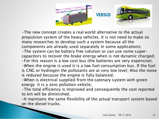 VERSUS  -The new concept creates a real world alternative to the actual  propulsion system of the heavy vehicles. It is no...